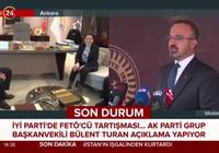 Bülent Turan: Akşener 'Fetöcü' iddialarını açıklasın