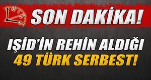 IŞİD'in alıkoyduğu 49 Türk serbest