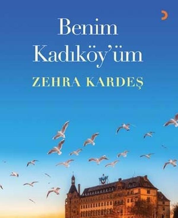 Zehra Kardeş'in yeni kitabı Benim Kadıköy'üm çıktı