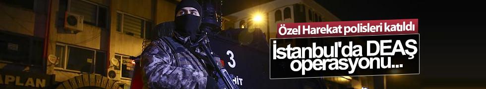İstanbul'da DEAŞ operasyonu...