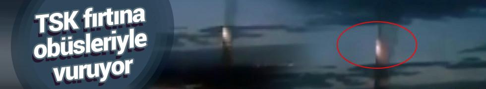 TSK, fırtına obüsleriyle vuruyor