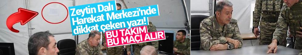Zeytin Dalı Harekat Merkezi'nde dikkat çeken yazı!