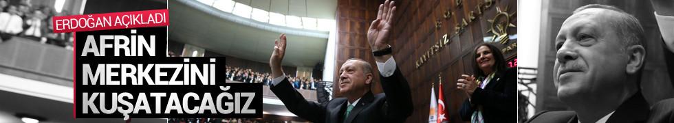 Cumhurbaşkanı Erdoğan: Önümüzdeki günlerde Afrin merkezinin kuşatmasına geçilecek