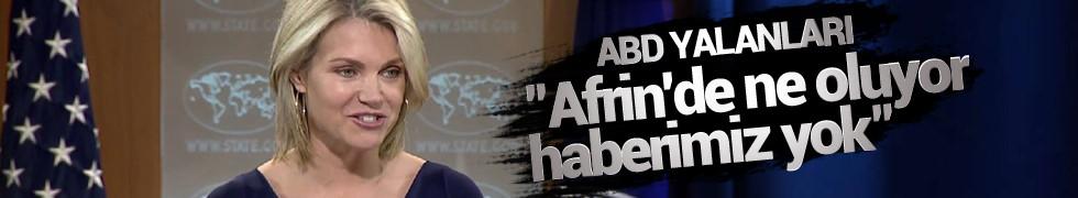 ABD Dışişleri Bakanlığı Sözcüsü Nauert: Afrin'de ne oluyor haberimiz yok