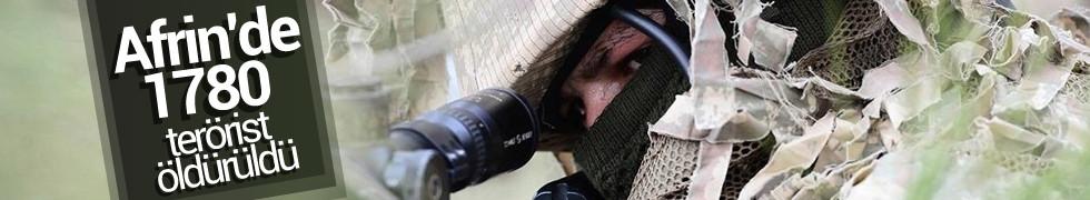 TSK: Afrin'de etkisiz hâle getirilen terörist sayısı 1780 oldu