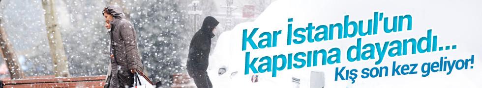 Kar İstanbul'un kapısına dayandı...