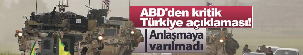 ABD'den flaş Türkiye açıklaması: Anlaşmaya varılmadı