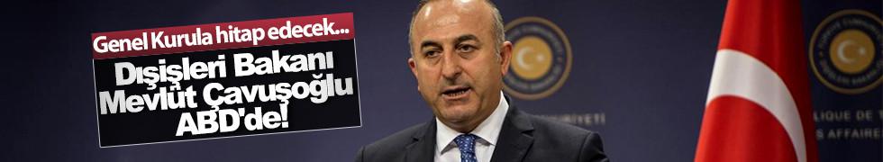 Dışişleri Bakanı Mevlüt Çavuşoğlu ABD'de!
