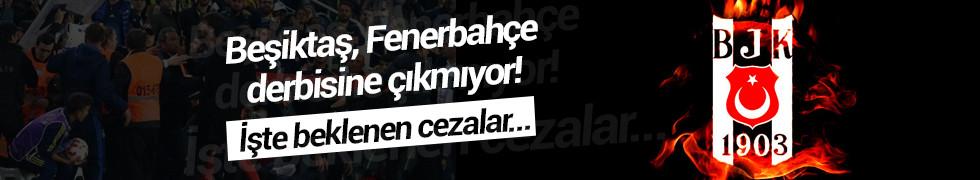 Beşiktaş, Fenerbahçe derbisine çıkmıyor!