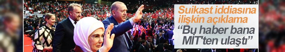 Erdoğan'dan suikast iddiasına ilişkin açıklama