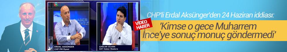 Aksünger'den çok konuşulacak Muharrem İnce iddiası: CHP, 24 Haziran'da sonuç göndermedi