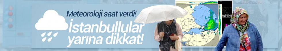 Meteoroloji'den İstanbul'a sağanak uyarısı! Bu saatlere dikkat!