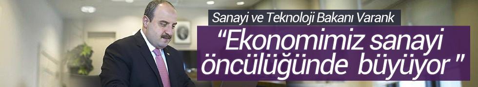 Sanayi ve Teknoloji Bakanı Varank: Ekonomi, sanayi öncülüğünde büyüyor