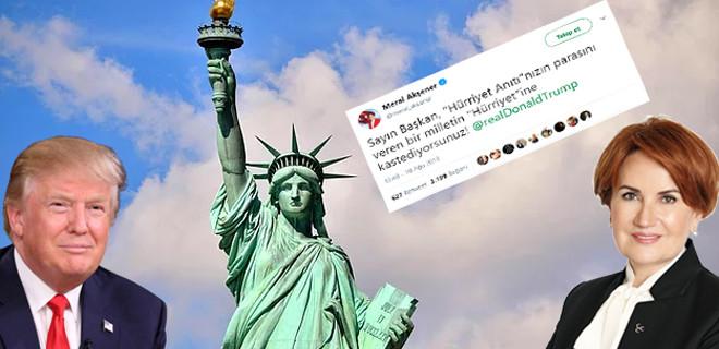 Akşener'den Trump'a: Hürriyet anıtınızın parasını biz verdik…