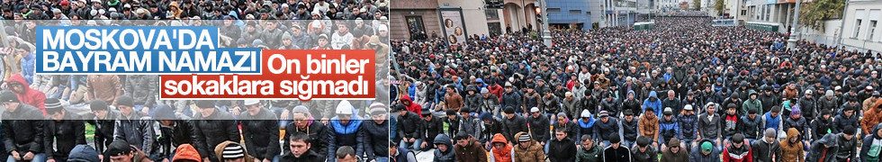 Rusya'da Müslümanlar bayram namazına akın etti