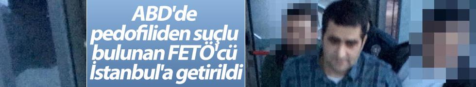 ABD'den sınır dışı edilen FETÖ'cü Türkiye'ye getirildi