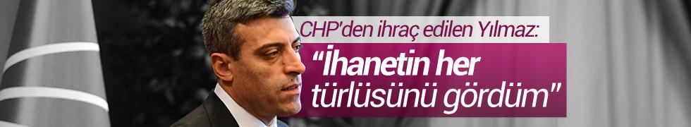 CHP'den ihraç edilen Yılmaz: Bağımsız milletvekili olarak devam edeceğim