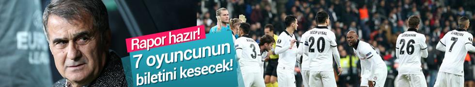 Beşiktaş'ta operasyon! 7 yıldız birden...