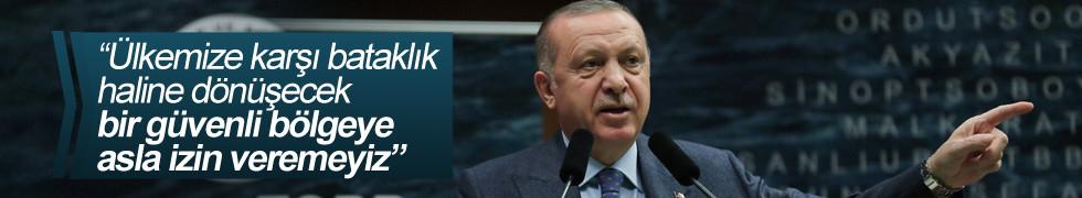 Erdoğan: Ülkemize karşı bataklık haline dönüşecek bir güvenli bölgeye asla izin veremeyiz