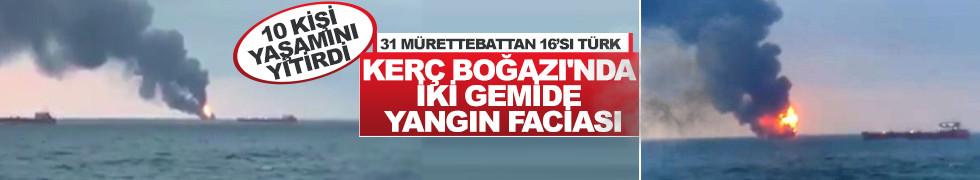 Reuters: Kerç Boğazı'nda iki gemi alev aldı!