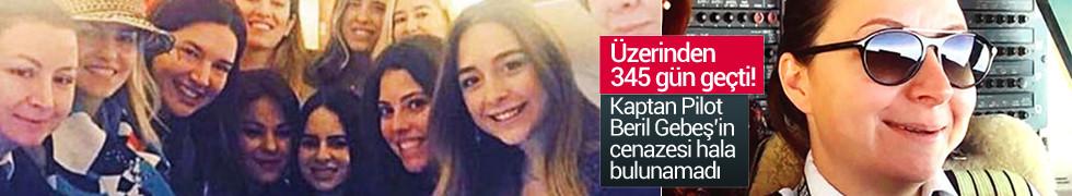 Beril Gebeş'in cenazesi hala bulunamadı