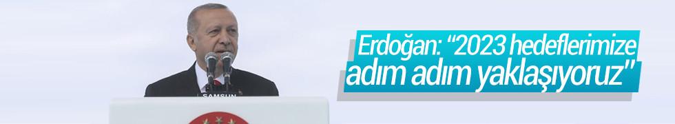 Cumhurbaşkanı Erdoğan Samsun'da konuştu: 2023 hedeflerimize adım adım yaklaşıyoruz