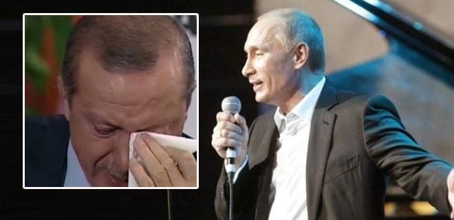 Putin söyledi Erdoğan ağladı!