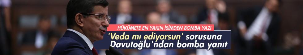'Veda mı' sorusuna Davutoğlu'ndan bomba yanıt