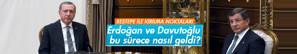 Erdoğan ve Davutoğlu bu sürece nasıl geldi?