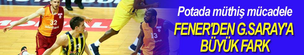 Fenerbahçe , G.Saray Odeabank'ı 80-55 yendi