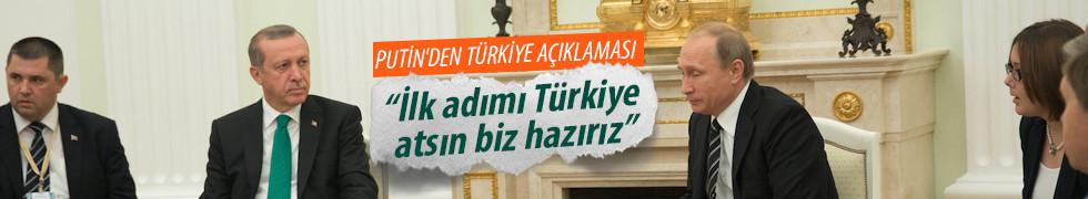 Putin'den Türkiye açıklaması: İlk adımı Türkiye atsın biz hazırız
