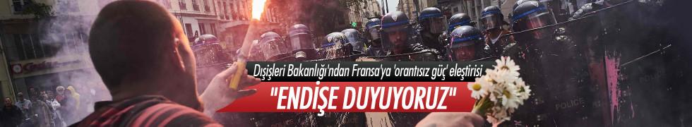 Dışişleri'nden Fransa açıklaması: Endişe duyuyoruz