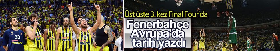 Panathinaikos eleyen Fenerbahçe 3. kez Final Four'da