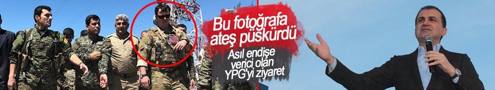 Çelik: Asıl endişe verici olan YPG'yi ziyaret
