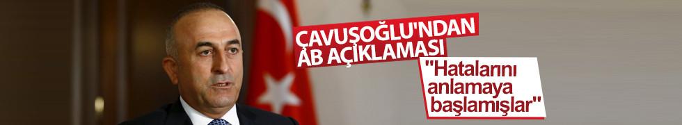 Dışişleri Bakanı Çavuşoğlu'ndan AB açıklaması: Hatalarını anlamaya başlamışlar
