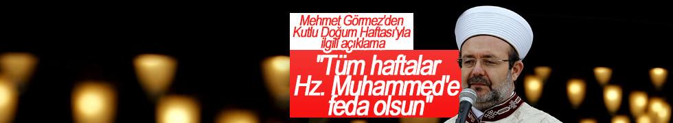 Mehmet Görmez'den Kutlu Doğum Haftası'yla ilgili önemli açıklamalar