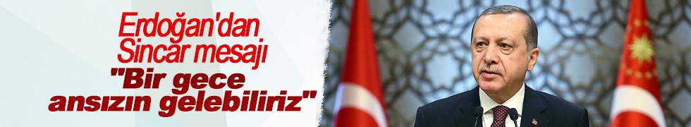 Erdoğan'dan Sincar mesajı: Bir gece ansızın gelebiliriz