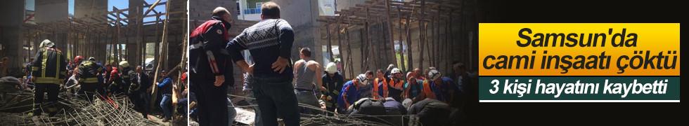 Cami inşaatında göçük: 3 ölü