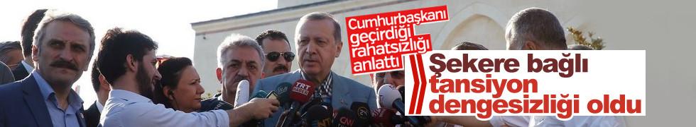 Cumhurbaşkanı Erdoğan camide kısa süreli rahatsızlık geçirdi, durumu iyi