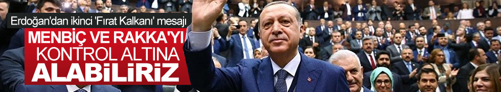 Erdoğan'dan ikinci 'Fırat Kalkanı' mesajı