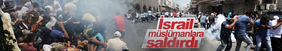 İsrail müslümanlara saldırdı!