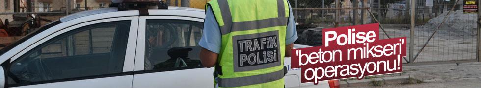 Polise 'beton mikseri' operasyonu! 97 gözaltı