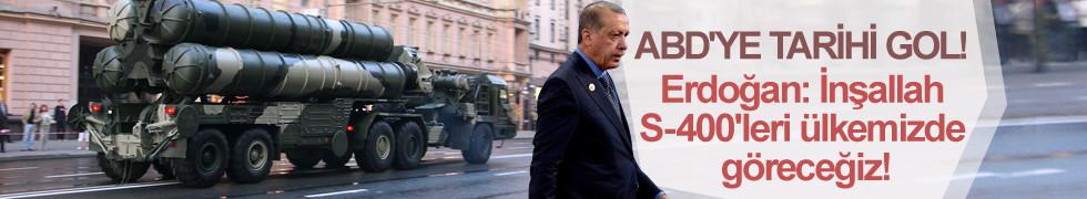 Erdoğan: İnşallah S-400'leri ülkemizde göreceğiz!