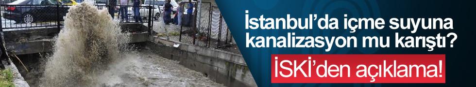 İstanbul'da içme suyuna kanalizasyon mu karıştı?
