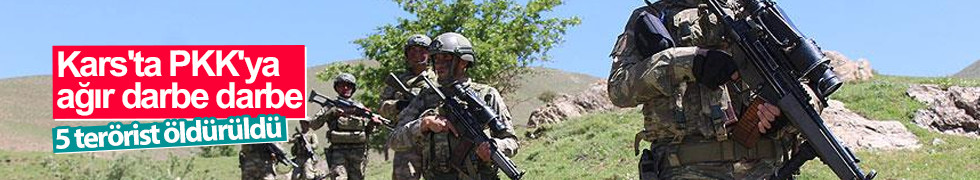 Kars'ta PKK'ya ağır darbe darbe