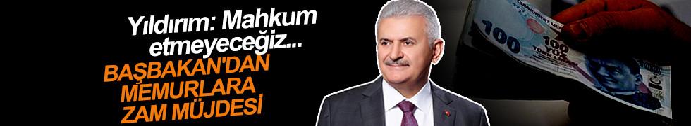 Başbakan Yıldırım'dan memur zammı açıklaması