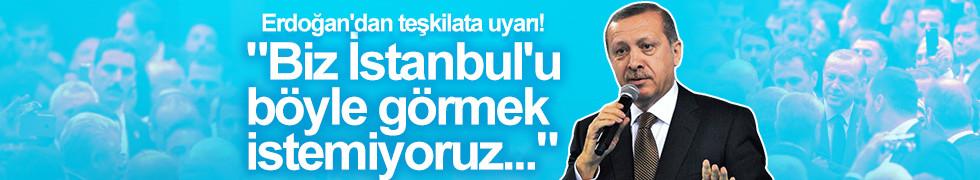 Erdoğan'dan teşkilata uyarı!