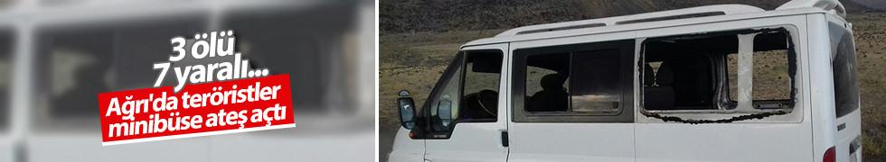 Ağrı'da teröristler minibüse ateş açtı: 3 ölü, 7 yaralı...