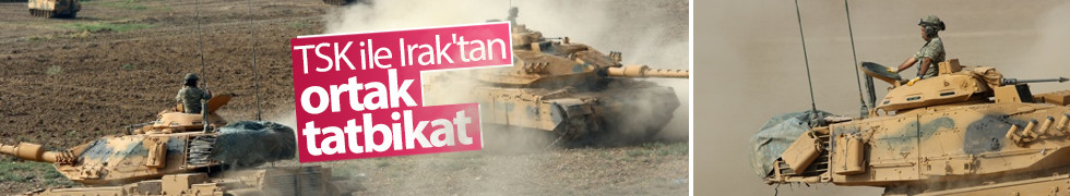 TSK ile Irak'tan ortak tatbikat