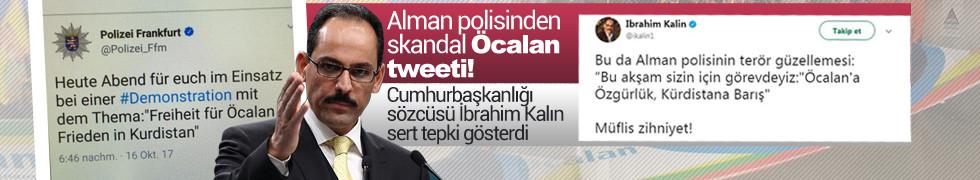 Alman polisinden skandal tweet! Sözcü Kalın'dan sert tepki...